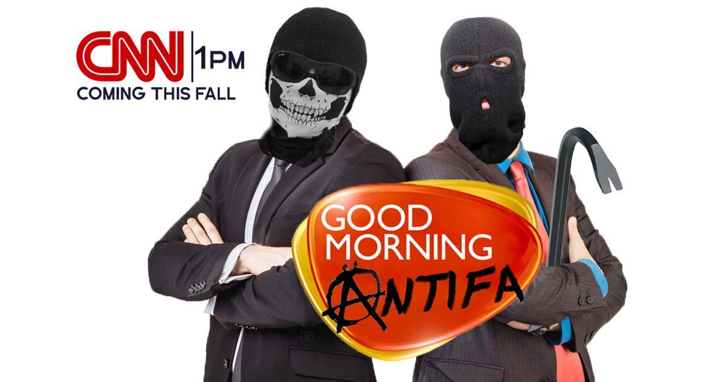"CNN fills 1 pm Slot With ""Good Morning Antifa"""