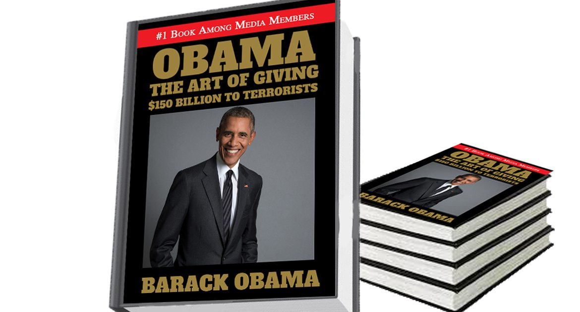 "Thinking He's A Good Businessman Too, Obama Authors ""The Art Of Giving $150 Billion To Terrorists"""
