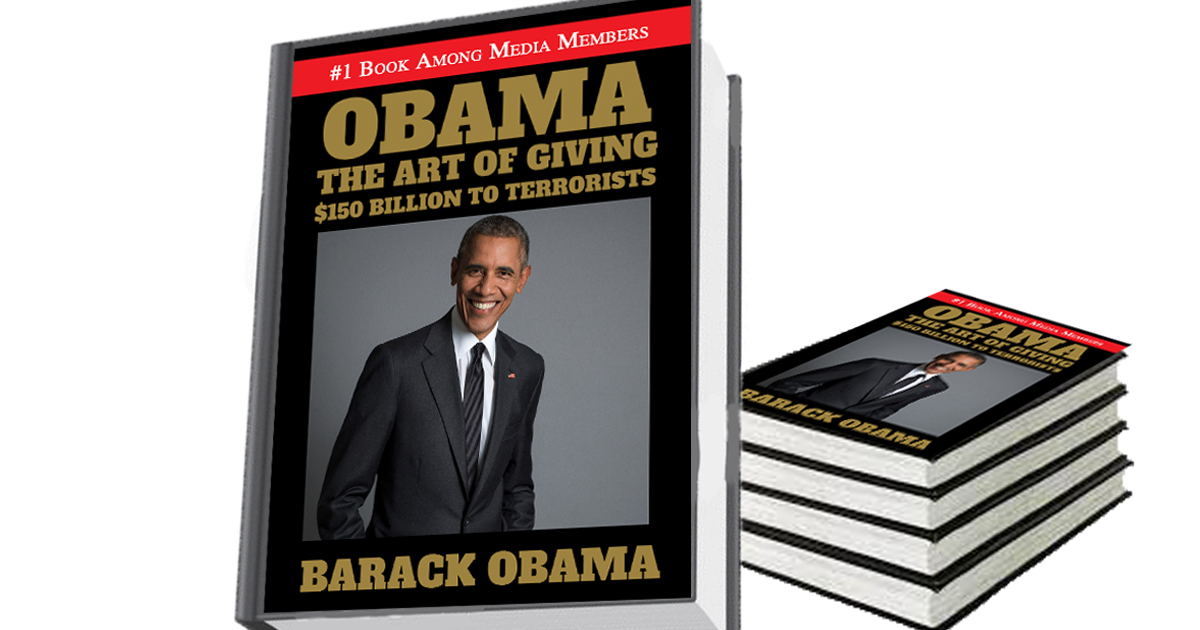 """Thinking He's A Good Businessman Too, Obama Authors """"The Art Of Giving $150 Billion To Terrorists"""""""