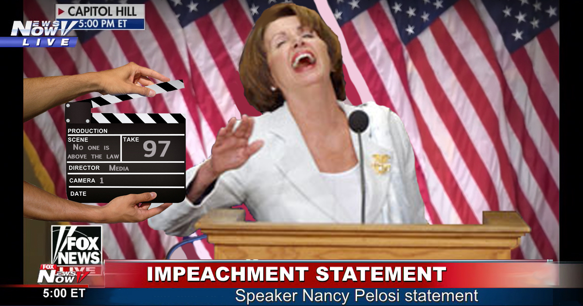 """After 112 Takes and 6 Hours, Nancy Pelosi Finally Says, """"No One is Above the Law!"""" Without Laughing"""