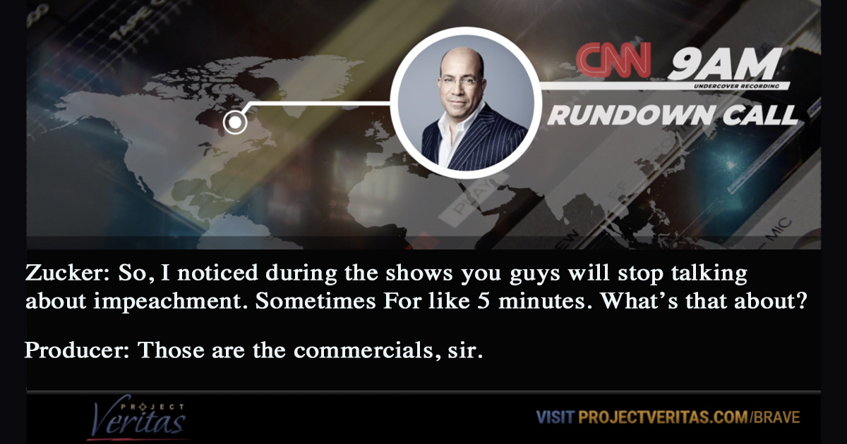 Project Veritas Bombshell: Jeff Zucker Furious CNN Kept Taking Small Breaks From Impeachment Talk