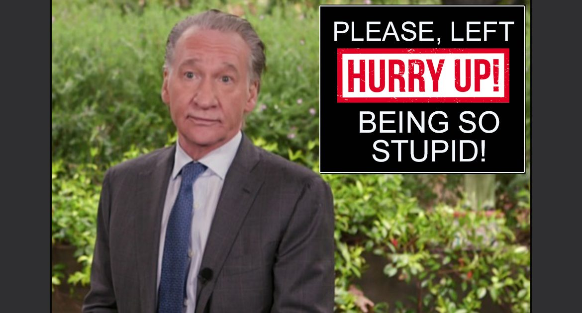 Bill Maher Hopes Democrats Stop Acting So Stupid So He Can Go Back To Calling Republicans Stupid