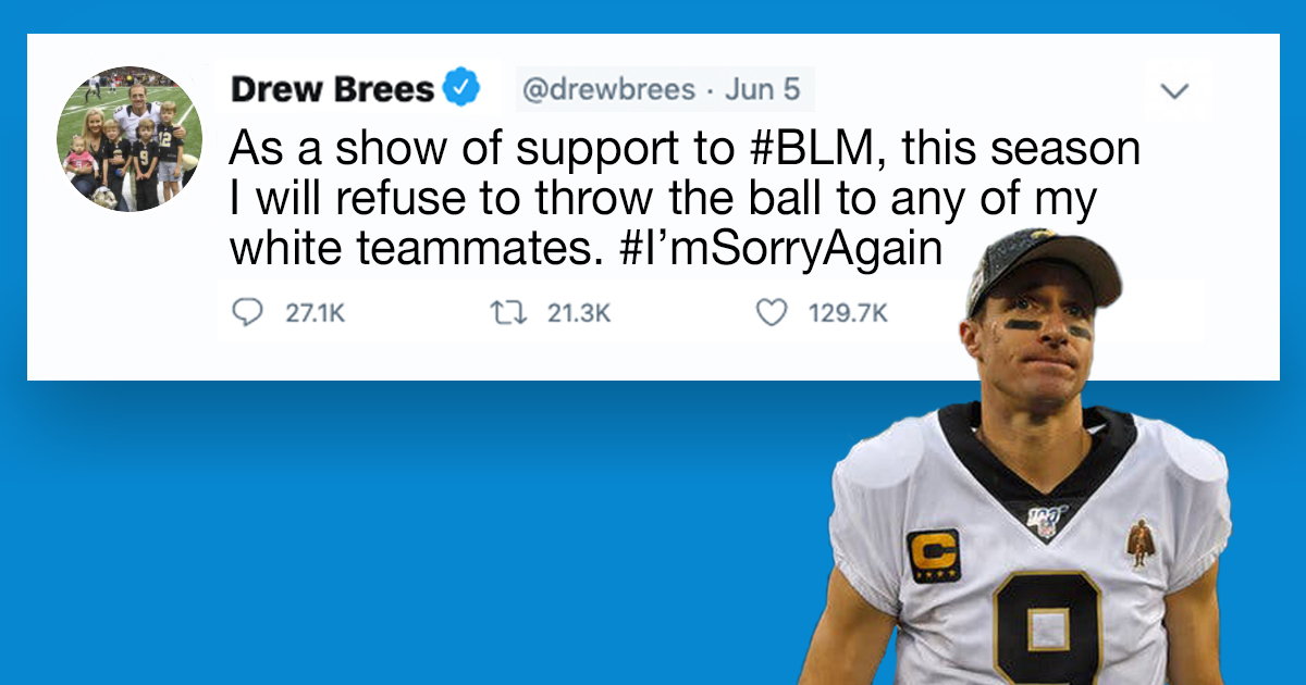 Drew Brees Vows To Never Throw Football To White Teammates Again