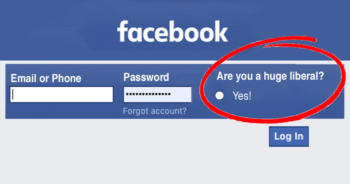 Facebook Will Now Make Sure You Are A 'Huge Liberal' Before Logging In