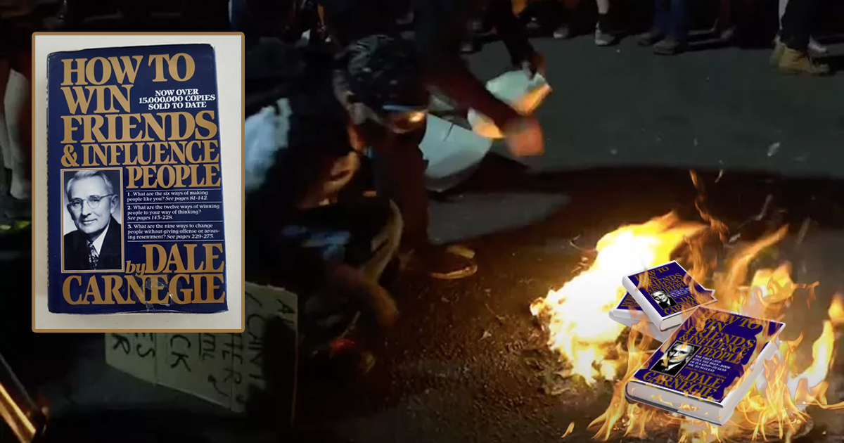 Antifa Burning All Copies Of How To Win Friends And Influence People