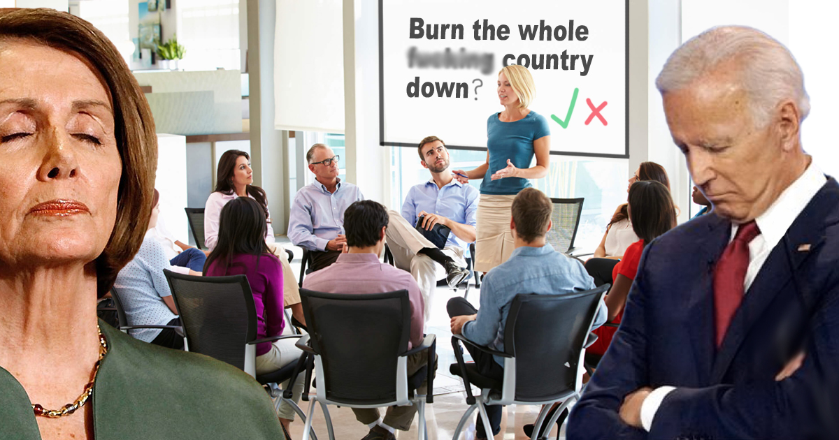 Democrats Pray Focus Groups Show People Love The Phrase 'Burn The Whole F****** Country Down'