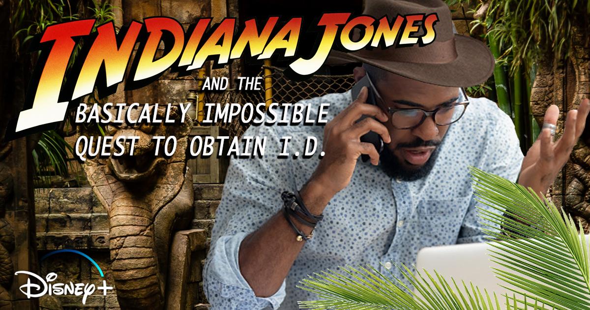 Disney's Indiana Jones Remake Features Black Man's Improbable Quest To Get I.D.